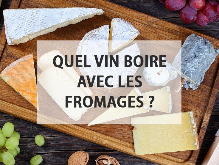 Quel vin boire avec les fromages ?