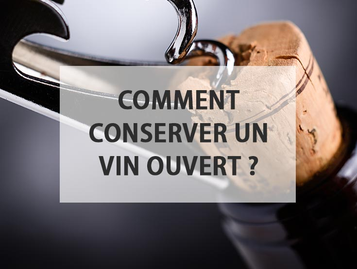 Conserver et transformer une bouteille de vin ouverte