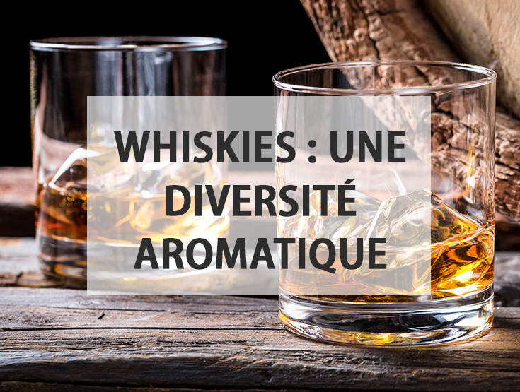 whiskies diversité aromatique